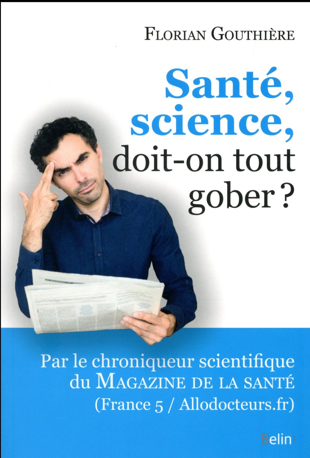 SANTE, SCIENCE, DOIT-ON TOUT GOBER?